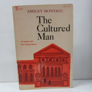 CULTURED MAN (THE); An Inquiry Into Our Social Status. Ashley Montagu