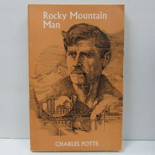 ROCKY MOUNTAIN MAN;. Charles Potts