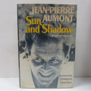 SUN AND SHADOW;. Jean-Pierre Aumont, Bruce Benderson, Francois Truffaut, foreword