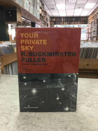 Your Private Sky: R. Buckminster Fuller: The Art Of Design Science;. Joachim Krausse