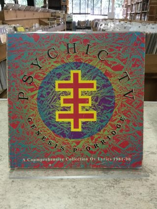 Psychic TV; A Comprehenisve Collection Ov Lyrics 1981-90. Genesis P-Orridge