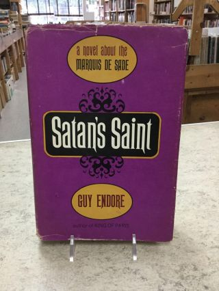 Satans's Saint; A Novel About The Marquis De Sade. Guy Endore