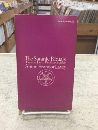 The Satanic Rituals; Companion to The Satanic Bible. Anton Szandor LaVey